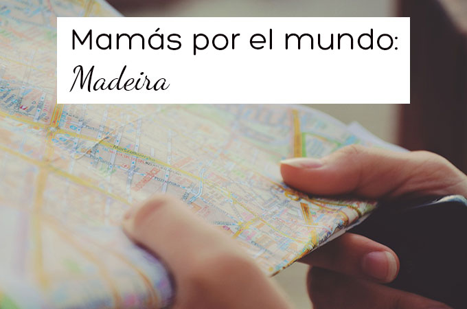 Mamá Expatriada en Madeira