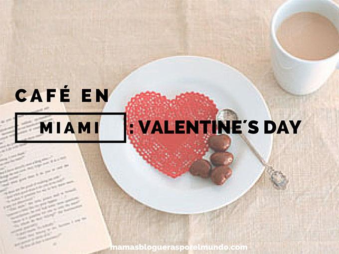CAFE EN MIAMI: VALENTINE´S DAY