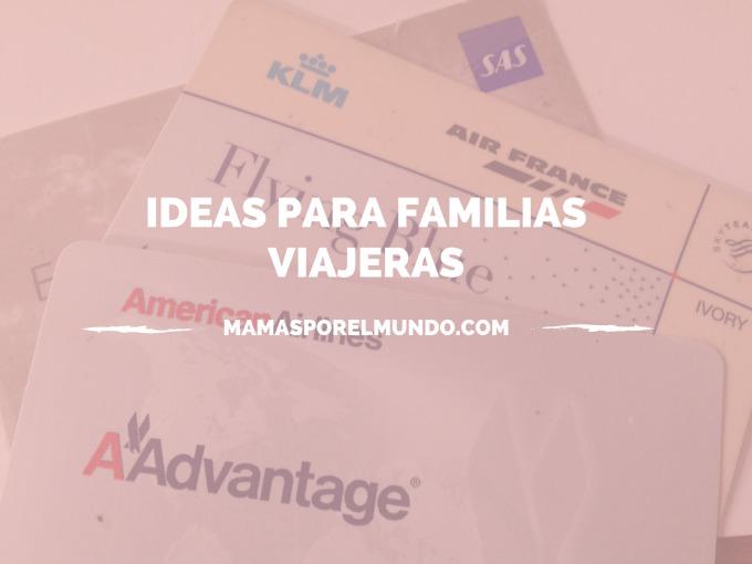 IDEAS PARA FAMILIAS VIAJERAS