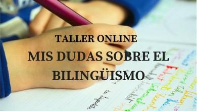 """Taller online """"Mis dudas sobre el bilinguismo"""""""