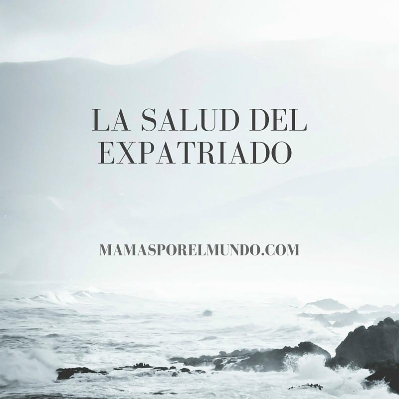 LA SALUD DEL EXPATRIADO