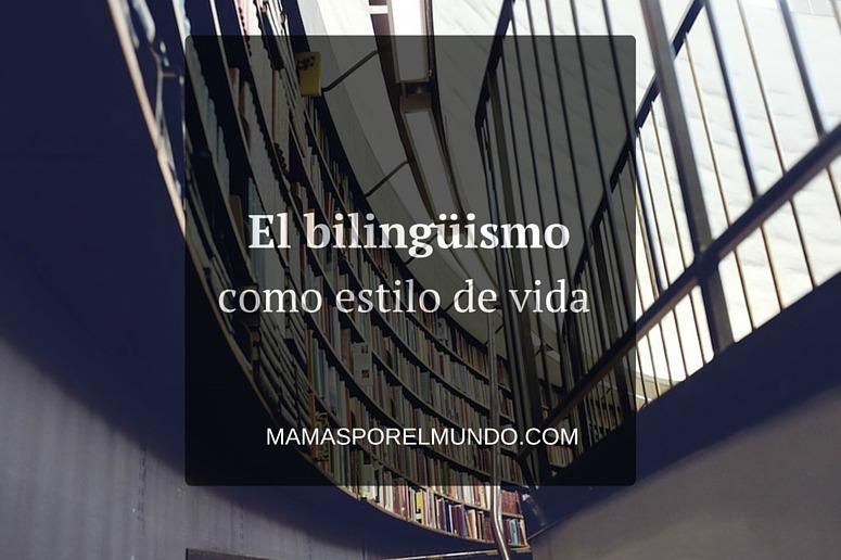 el bilinguismo como estilo de vida