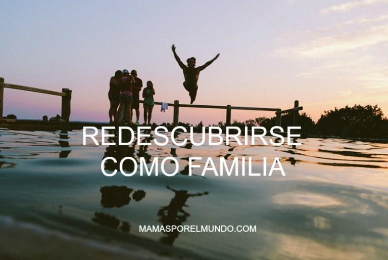 redescubrirse como familia