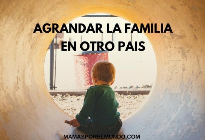 agrandar la familia en otro pais