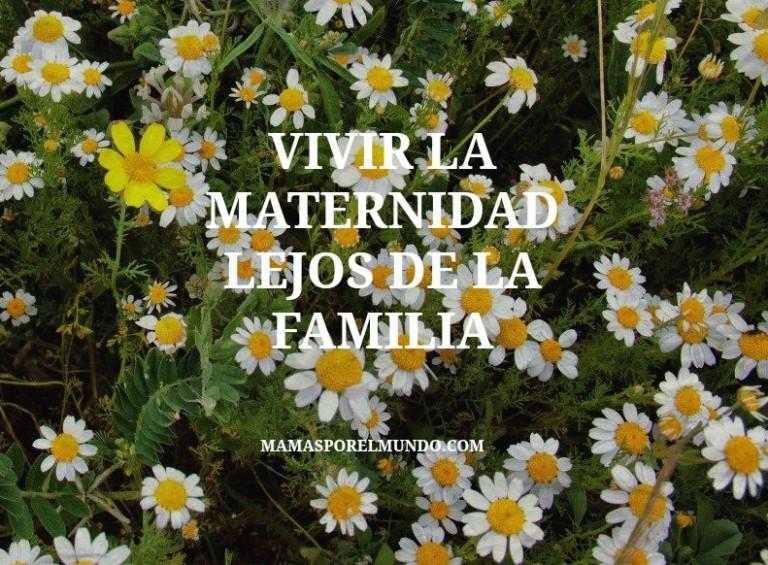 maternidad lejos de la familia