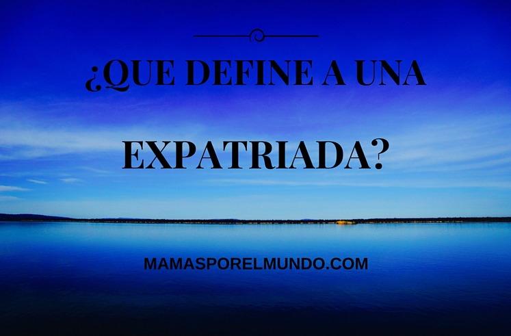 que define a una expatriada