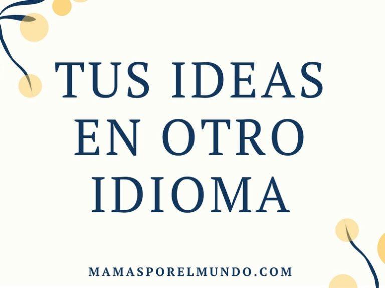 tus ideas en otro idioma