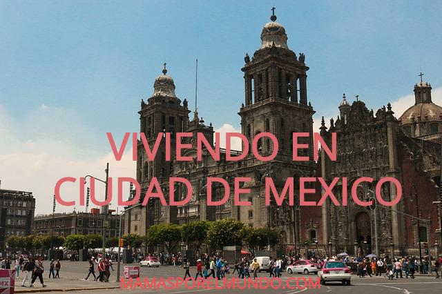 viviendo en ciudad de mexico
