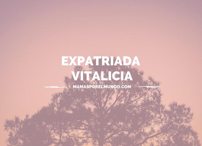 Expatriada vitalicia