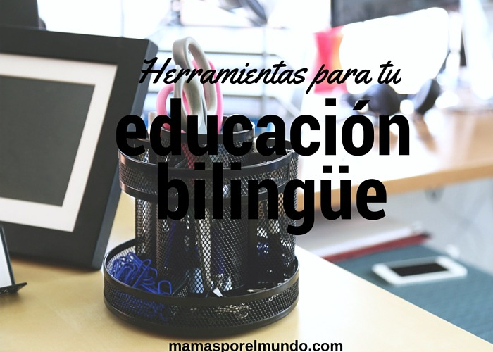 Herramientas para tu educación bilingüe