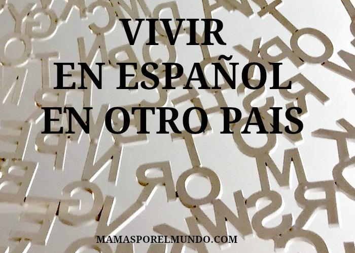 Vivir en español en otro país