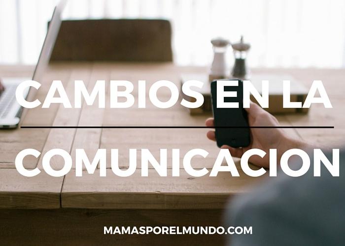 Cambios en la comunicación