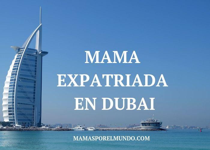 Mamá expatriada en Dubai