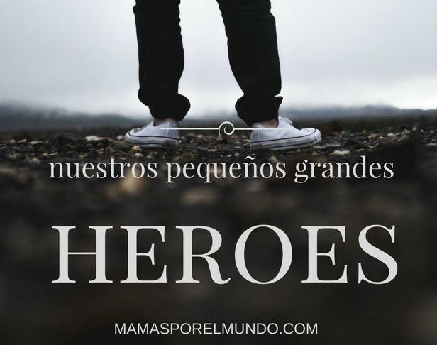 Nuestros pequeños grandes héroes