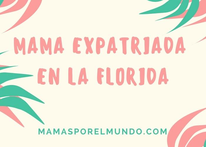 Mamá expatriada en la Florida