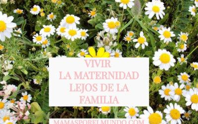 Vivir la maternidad lejos de la familia