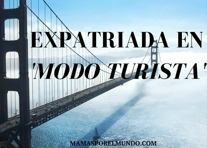 Expatriada en 'modo turista'