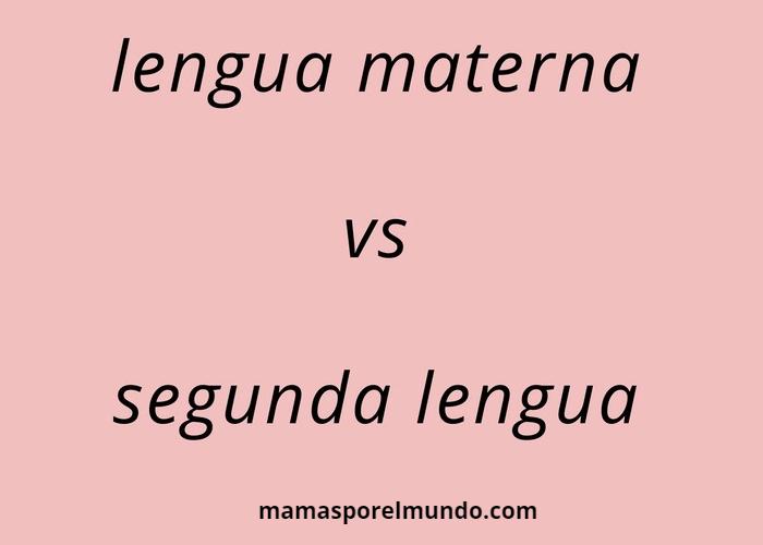Lengua materna vs segunda lengua