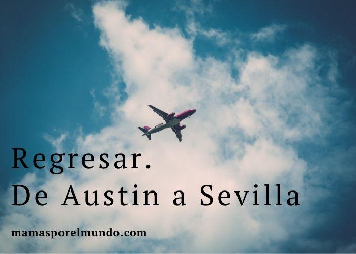 Regresar. De Austin a Sevilla.