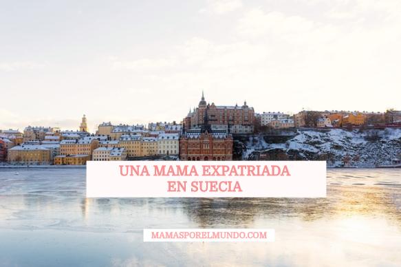 Una mamá expatriada en Suecia