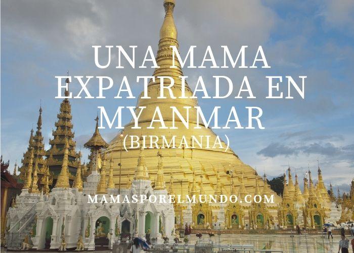Una mamá expatriada en Myanmar