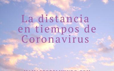 La distancia en tiempos de Coronavirus