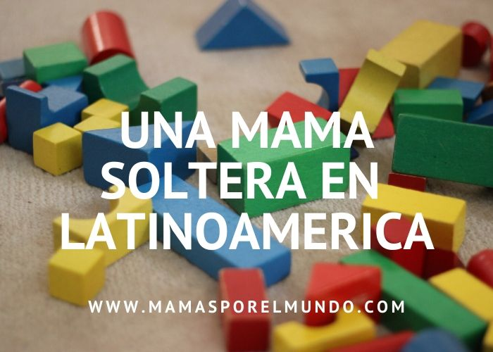 Una mamá soltera por Latinoamérica