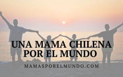 Una mamá chilena por el mundo